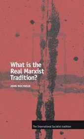 What Is the Real Marxist Tradition? | John Molyneux |