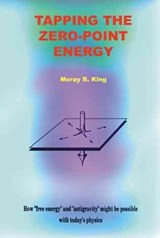 Tapping the Zero Point Energy | Moray B. King |