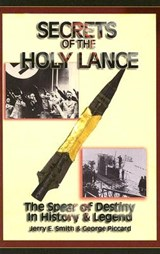Secrets of the Holy Lance | Jerry E. Smith |