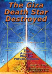 The Giza Death Star Destroyed | Joseph P. Farrell |