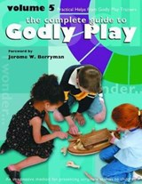 Complete Guide to Godly Play | Jerome W. Berryman |