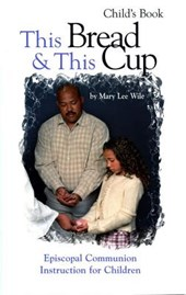 This Bread & This Cup Child's Book | Mary Lee Wile |
