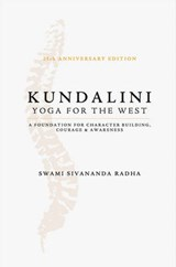 Kundalini Yoga for the West | Swami Sivananda Radha |