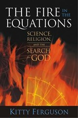 The Fire in the Equations | Kitty Ferguson |