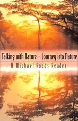 Talking with Nature and Journey Into Nature | Michael J. Roads |