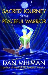 Sacred Journey of the Peaceful Warrior | Dan Millman |