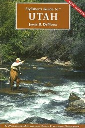 Flyfisher's Guide to Utah | James B. DeMoux |