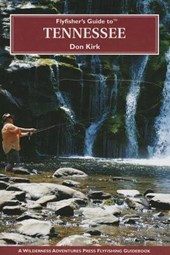 Flyfisher's Guide to Tennessee | Don Kirk |