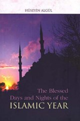 Blessed Days and Nights of the Islamic Year | Hüseyin Algül |