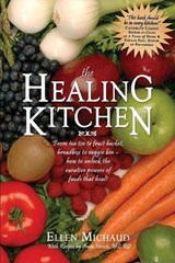 The Healing Kitchen | Michaud, Ellen ; Hirsch, Anita |