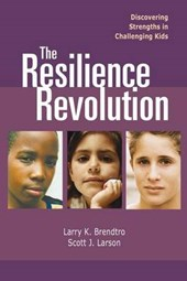 The Resilience Revolution Discovering Strengths in Challenging Kids