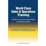 World Class Sales & Operations Planning | Donald H. Sheldon |