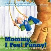 Mommy, I Feel Funny!