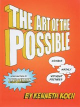 The Art of the Possible! | Kenneth Koch |