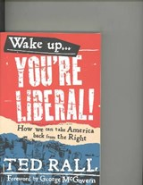 Wake Up, You're Liberal! | Ted Rall |