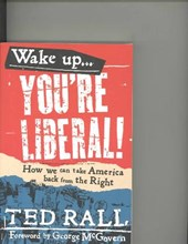 Wake Up, You're Liberal!