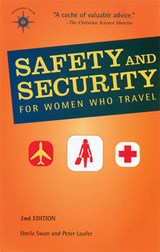Safety And Security For Women Who Travel | Swan, Sheila ; Laufer, Peter |