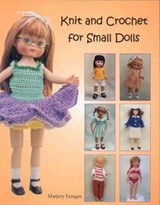 Knit and Crochet for Small Dolls | Marjorie Fainges |