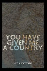 You Have Given Me a Country | Neela Vaswani |