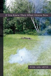 If You Knew Then What I Know Now | Ryan Van Meter |