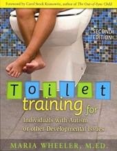 Toilet Training for Individuals with Autism or Other Developmental Issues | Maria Wheeler & Carol Stock Kranowitz |