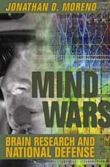 Mind Wars   Brain Research and National Defense | Jd Moreno |
