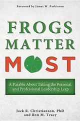 Frogs Matter Most | Jack R. Christianson |