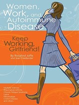 Women, Work, and Autoimmune Diease | Joan Friedlander ; Rosalind Joffe |