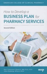How to Develop a Business Plan for Pharmacy Services | Glen T Schumock |
