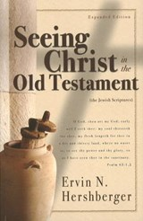 Seeing Christ in the Old Testament | Ervin N. Hershberger |
