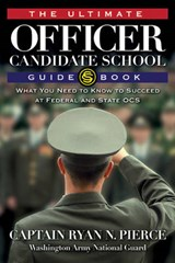 The Ultimate Officer Candidate School Guidebook | Ryan Pierce |