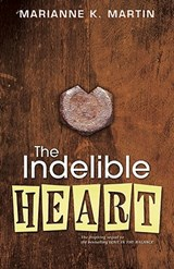 The Indelible Heart | Marianne K. Martin |