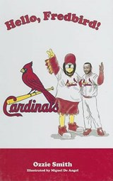 Hello, Fredbird! | Ozzie Smith |