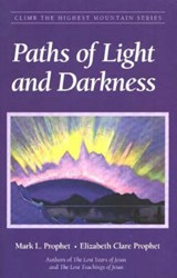 Paths of Light and Darkness | Mark L. Prophet |