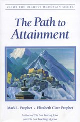 The Path to Attainment | Mark L. Prophet |