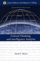 Critical Thinking and Intelligence Analysis | David T. Moore |