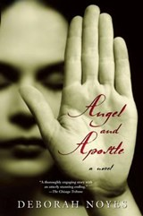 Angel and Apostle | Deborah Noyes |