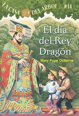 El Dia del Rey Dragon | Mary Pope Osborne |
