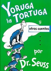 Yoruga la Tortuga y Otros Cuentos = Yertle the Turtle and Other Stories
