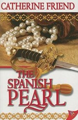 The Spanish Pearl | Catherine Friend |