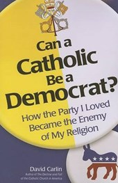 Can a Catholic Be a Democrat