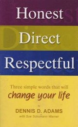 Honest Direct Respectful | Dennis D. Adams |