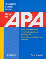 The World's Easiest Guide to Using the Apa | Carol J. Amato |