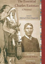 The Essential Charles Eastman (Ohiyesa) | Charles Eastman |