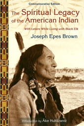 The Spiritual Legacy of the American Indian | Joseph Epes Brown |