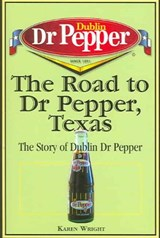 The Road to Dr Pepper, Texas | Karen Wright |