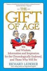 The Gift of Age | Richard Lederer |