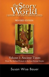 Story of the World - History for the Classical Child - The Ancient Times V.1 Rev