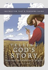 Telling God's Story - Instructor Text and Teaching Guide, Year Two