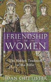 Friendship of Women | Joan D. Chittister |